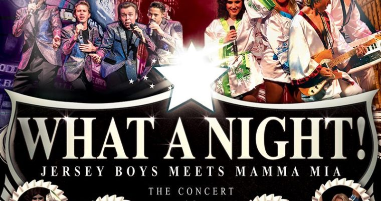 """What a Night – Mama Mia meets The Jersey Boys"""
